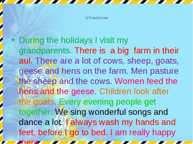 G:\Track19.cda During the holidays I visit my grandparents. There is a big fa...