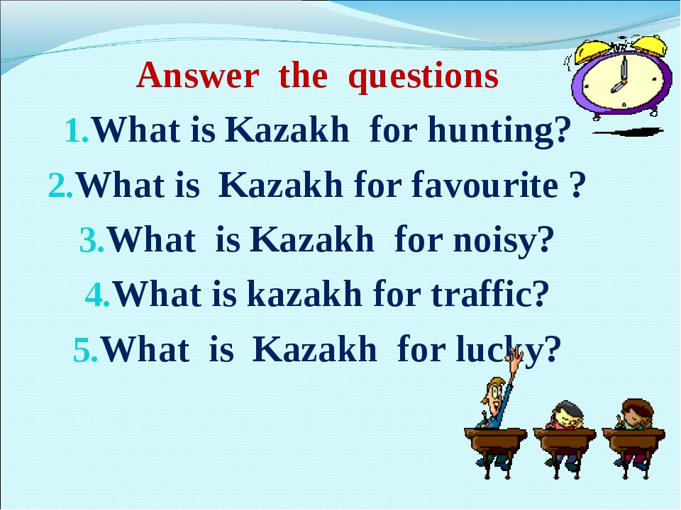 Answer the questions What is Kazakh for hunting? What is Kazakh for favourite...