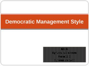 Made By Natalia Govorova Form 11 C Gymnasium № 30 Democratic Management Style