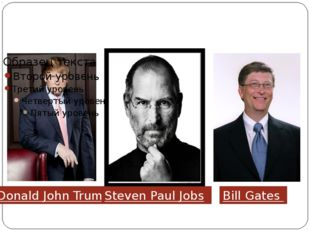 Democratic leaders Donald John Trump Steven Paul Jobs Bill Gates