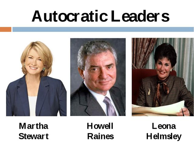 Martha Stewart Howell Raines Leona Helmsley Autocratic Leaders