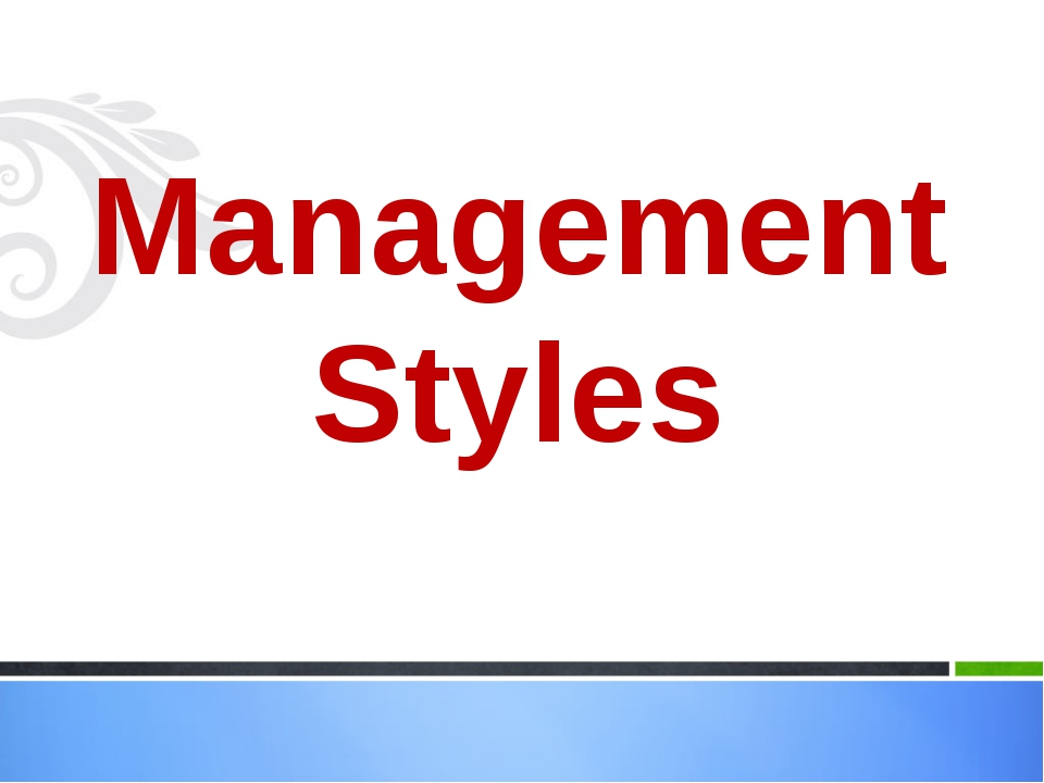 what are the management styles Management literature describes numerous management styles, including assertive, autocratic, coaching, country club, directing, delegating, laissez faire.