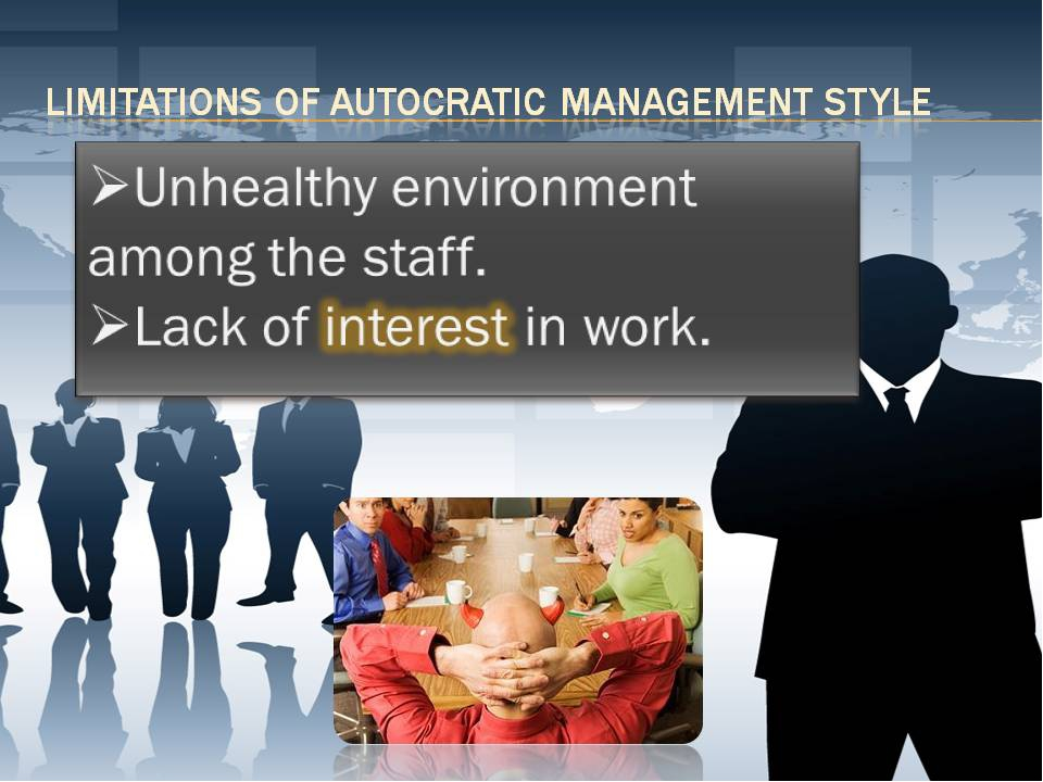 autocratic management style A management style is an overall method of leadership used by a manager there are two sharply contrasting styles that will be broken down into smaller subsets later: autocratic.