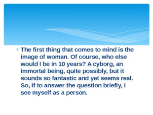 The first thing that comes to mind is the image of woman. Of course, who else