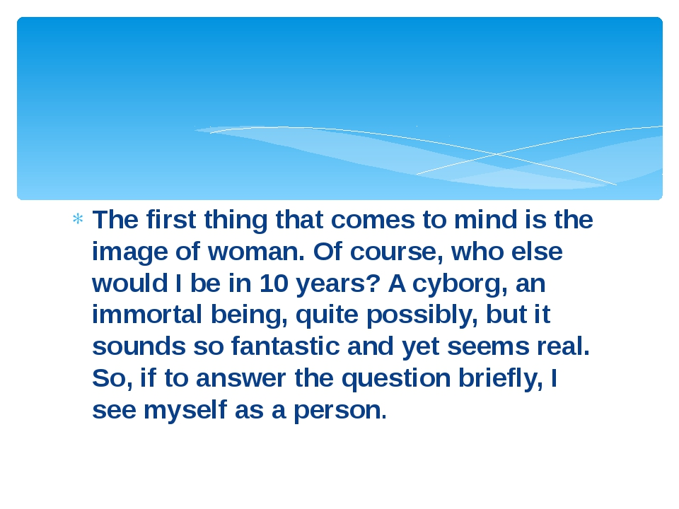 The first thing that comes to mind is the image of woman. Of course, who else...