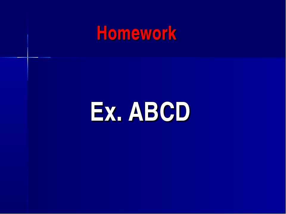 Homework Ex. ABCD