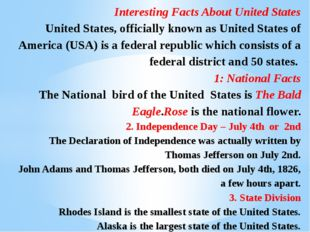 Interesting Facts About United States United States, officially known as Uni