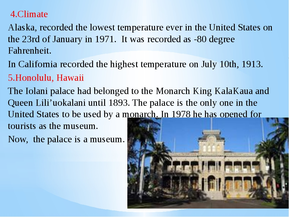 4.Climate Alaska, recorded the lowest temperature ever in the United States...