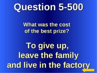 Question 5-500 To give up, leave the family and live in the factory What was