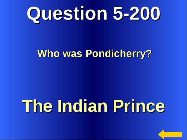 Question 5-200 The Indian Prince Who was Pondicherry?
