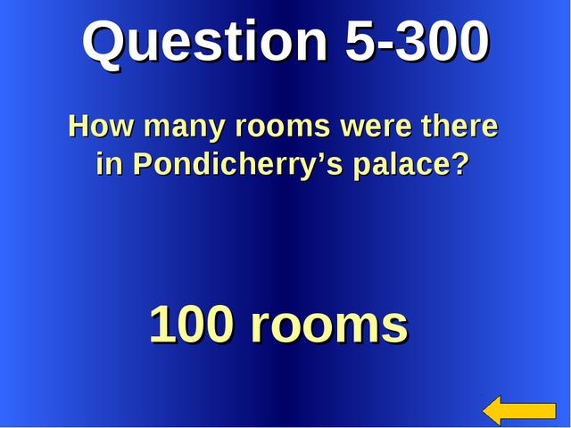 Question 5-300 100 rooms How many rooms were there in Pondicherry's palace?
