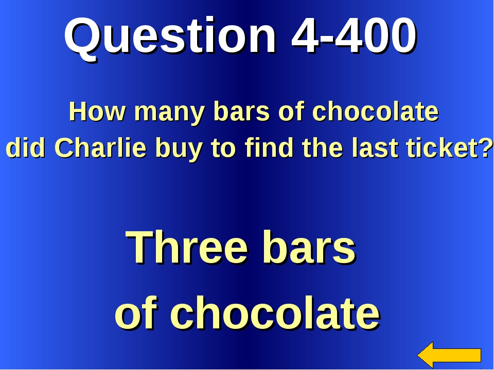 Question 4-400 Three bars of chocolate How many bars of chocolate did Charlie...