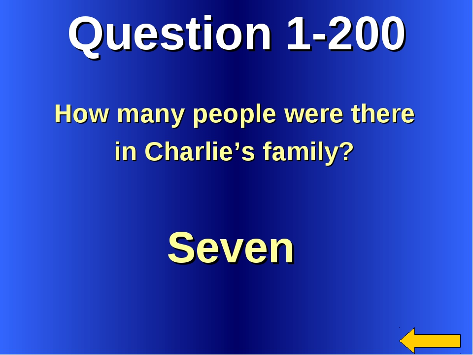 Question 1-200 Seven How many people were there in Charlie's family?