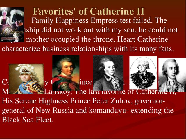 Favorites' of Catherine II Family Happiness Empress test failed. The relatio...