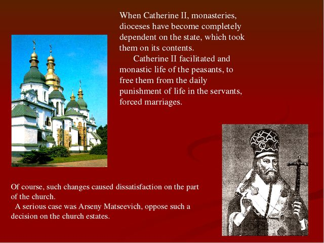When Catherine II, monasteries, dioceses have become completely dependent on...