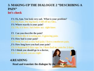 "3. MAKING-UP THE DIALOGUE 2 ""DESCRIBING A PAIN"" let's check F1: Hi, Ann. You"