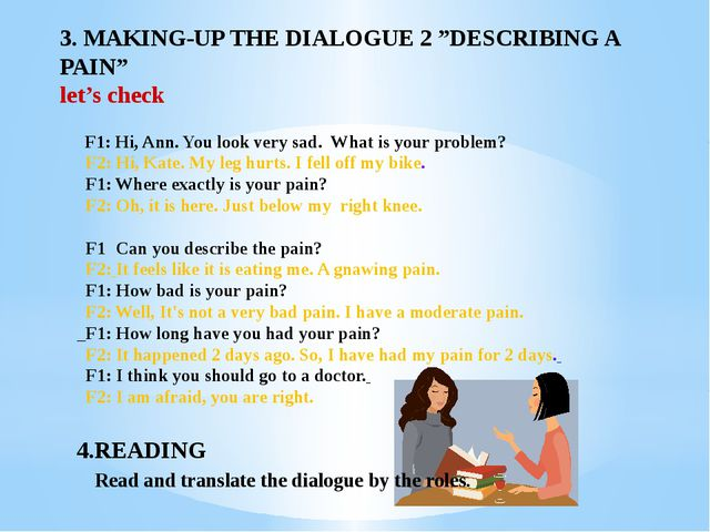 "3. MAKING-UP THE DIALOGUE 2 ""DESCRIBING A PAIN"" let's check F1: Hi, Ann. You..."