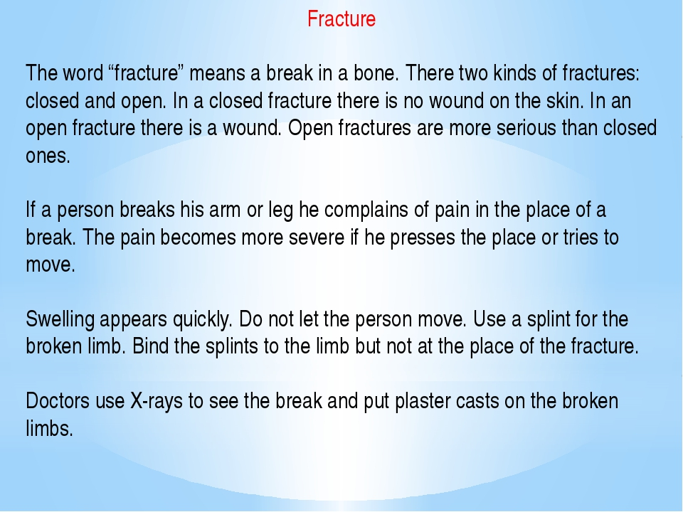 "Fracture The word ""fracture"" means a break in a bone. There two kinds of frac..."
