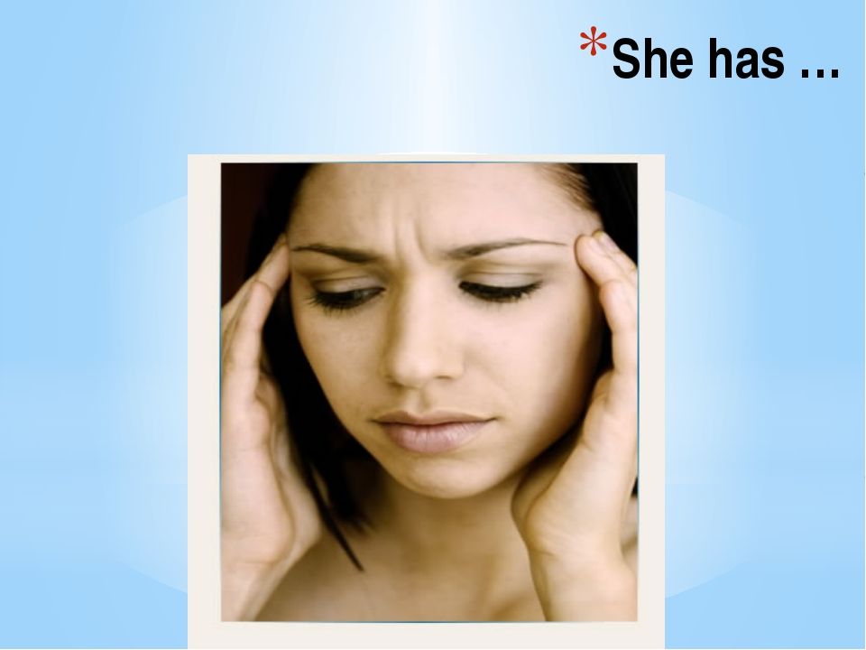 She has …