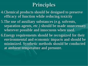 Principles 4.Chemical products should be designed to preserve efficacy of fun