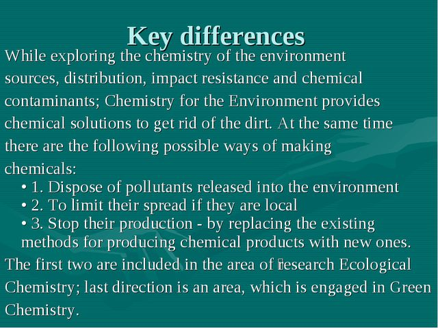 Key differences While exploring the chemistry of the environment sources, dis...