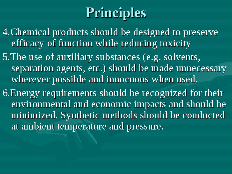 Principles 4.Chemical products should be designed to preserve efficacy of fun...