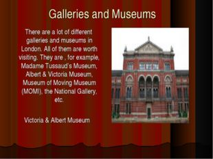 Galleries and Museums There are a lot of different galleries and museums in L
