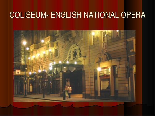 COLISEUM- ENGLISH NATIONAL OPERA