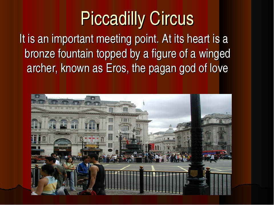 Piccadilly Circus It is an important meeting point. At its heart is a bronze...