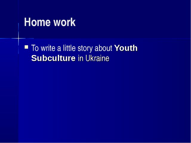 Home work To write a little story about Youth Subculture in Ukraine