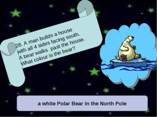 a white Polar Bear in the North Pole 28. A man builds a house with all 4 side