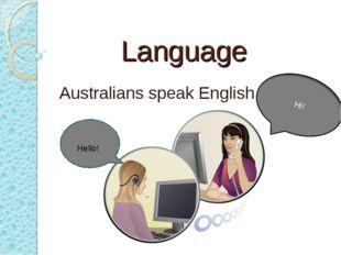 Language Australians speak English. Hello!