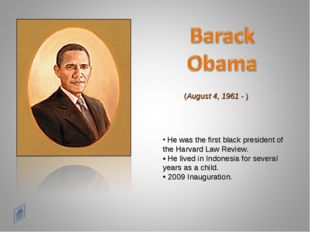 He was the first black president of the Harvard Law Review. • He lived in In