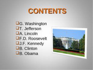 G. Washington T. Jefferson A. Lincoln F.D. Roosevelt J.F. Kennedy B. Clinton