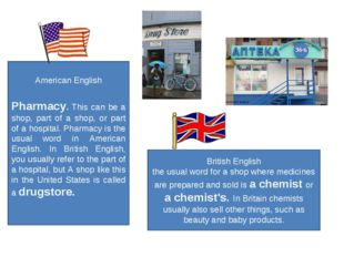American English Pharmacy. This can be a shop, part of a shop, or part of a h