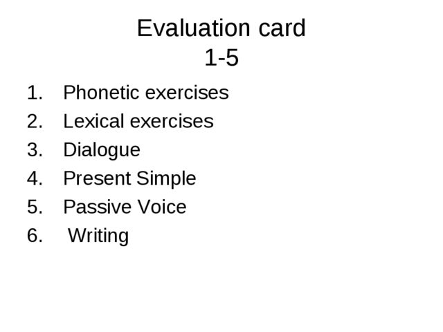 Evaluation card 1-5 Phonetic exercises Lexical exercises Dialogue Present Sim...