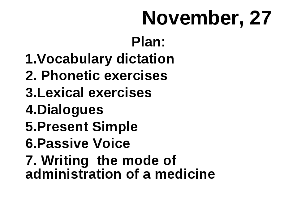 November, 27 Plan: Vocabulary dictation Phonetic exercises Lexical exercises...