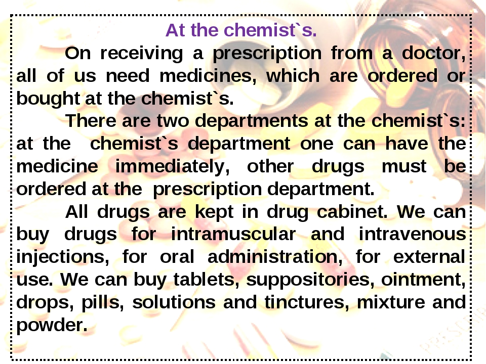 At the chemist`s. On receiving a prescription from a doctor, all of us need...