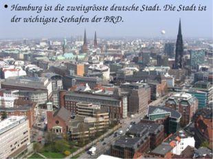 Hamburg ist die zweitgrösste deutsche Stadt. Die Stadt ist der wichtigste See