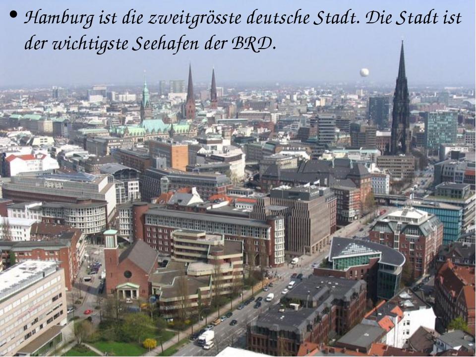 Hamburg ist die zweitgrösste deutsche Stadt. Die Stadt ist der wichtigste See...