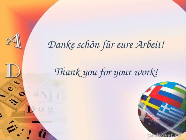 Danke schön für eure Arbeit! Thank you for your work!
