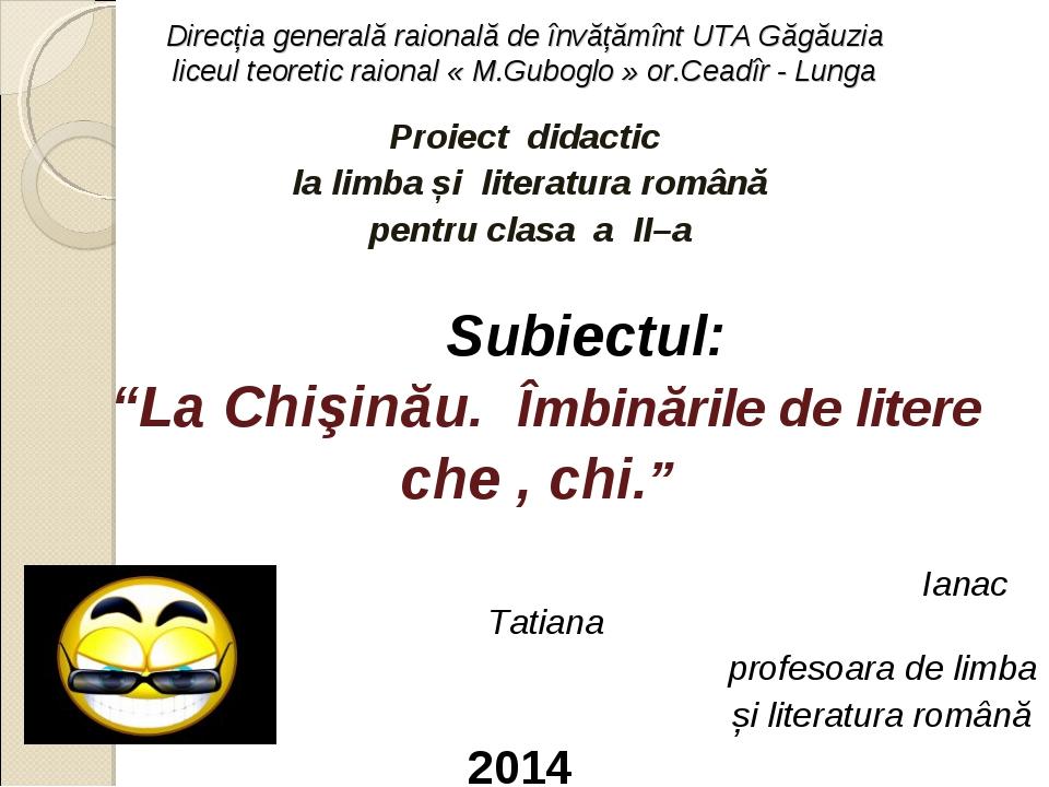 Direcția generală raională de învățămînt UTA Găgăuzia liceul teoretic raional...