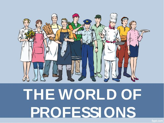 THE WORLD OF PROFESSIONS
