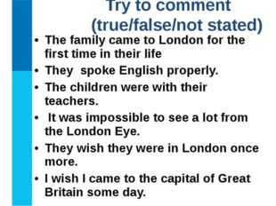The family came to London for the first time in their life They spoke English