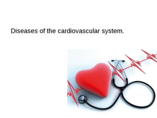 Diseases of the cardiovascular system.