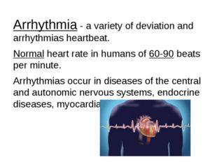 Arrhythmia - a variety of deviation and arrhythmias heartbeat. Normal heart r