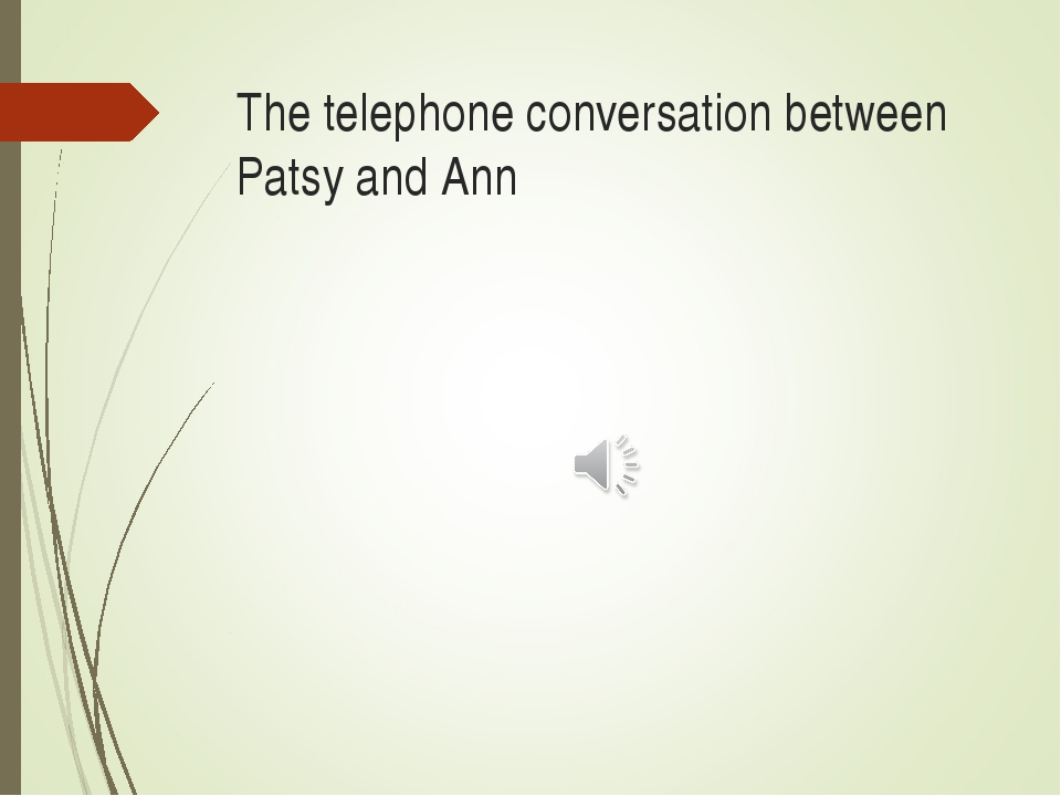 The telephone conversation between Patsy and Ann