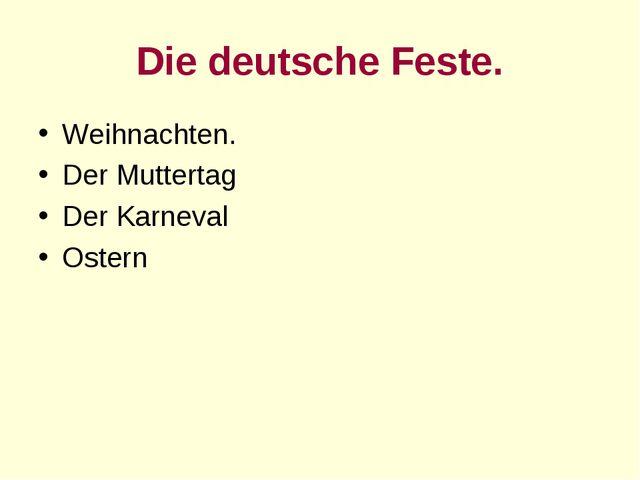 Die deutsche Feste. Weihnachten. Der Muttertag Der Karneval Ostern