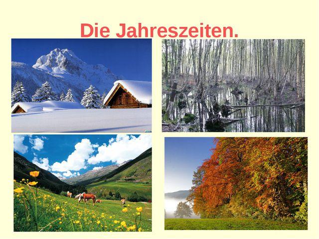 Die Jahreszeiten.