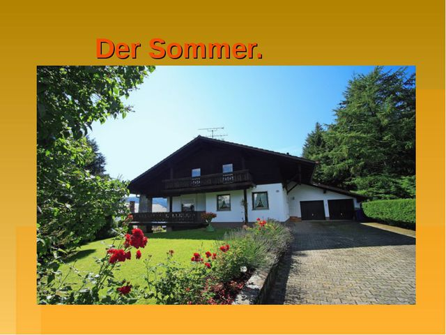 Der Sommer.